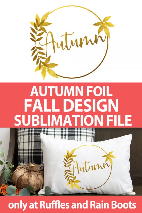 photo collage of foil sublimation design for fall with text which reads Autumn Foil Fall design Sublimation File