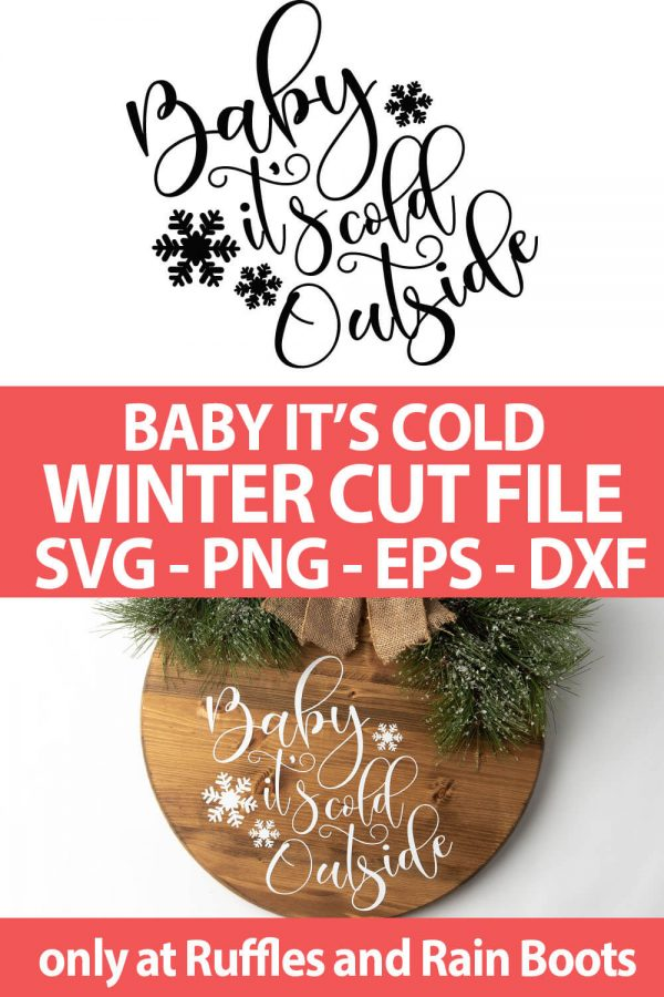 photo collage of Baby It's Cold Outside Cut File for cricut or silhouette cutting machines with text which reads baby it's cold winter cut file svg png eps dxf