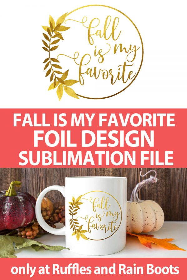 photo collage of foil fall sublimation design with text which reads fall is my favorite foil design sublimation file