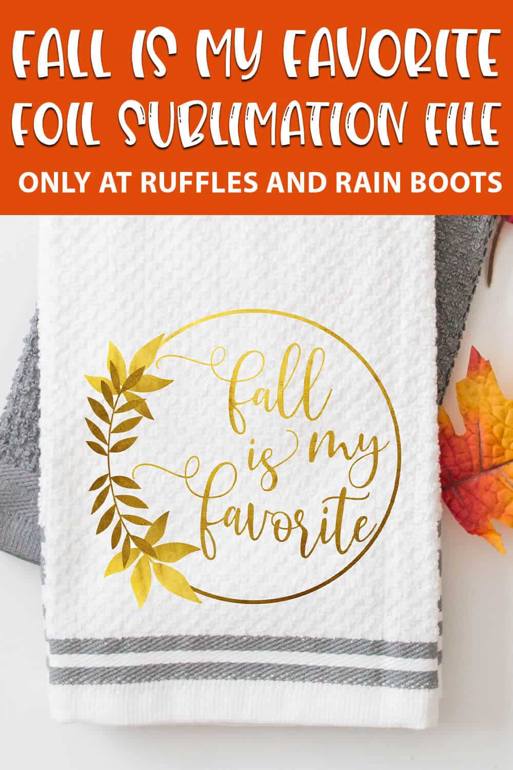 foil fall sublimation file with text which reads Fall is My Favorite Foil Sublimation file file