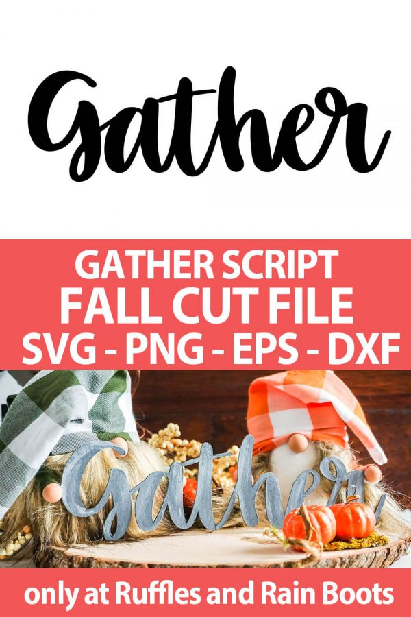 photo collage of Gather Cut File Set for cricut or silhouette cutting machines with text which reads gather script fall cut file svg png eps dxf