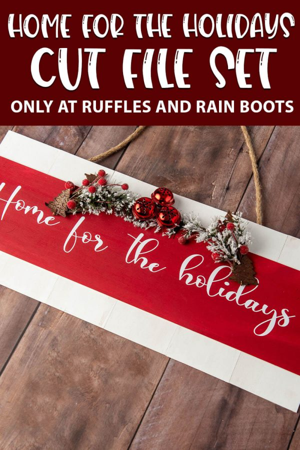 Home for the Holidays cut file set for holiday crafts with text which reads home for the holidays cut file set on a wood sign