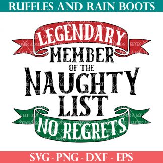 red black and green design with bold text which reads legendary member of the naughty list svg and features two hand drawn banners
