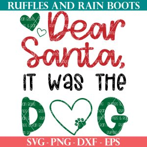 dear santa it was the dog svg from ruffles and rain boots