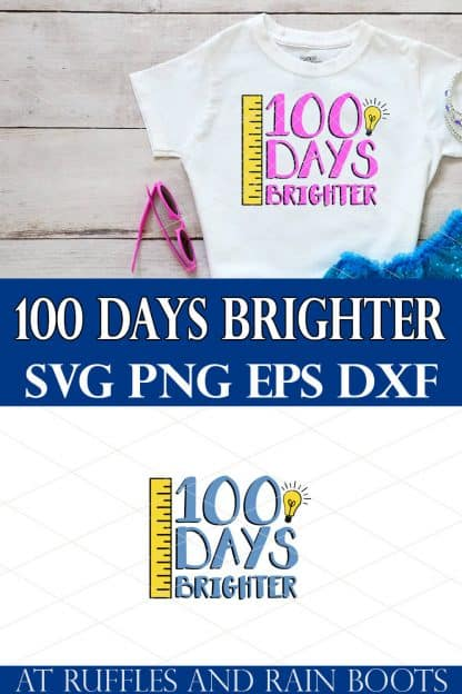 collage image of white t shirt with pink 100 days brighter svg with ruler and lightbulb