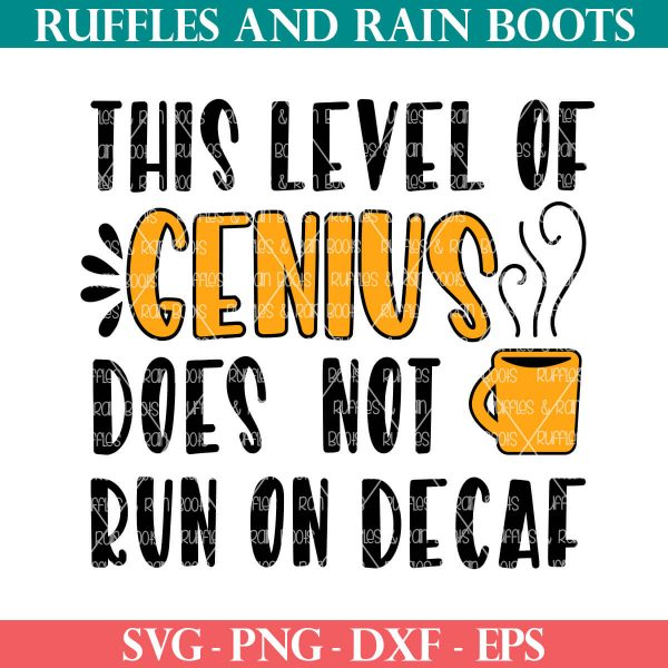 orange and black coffee svg which reads this level of genius does not run on decaf