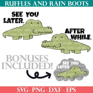 see you later alligator after while crocodile svg ruffles and rain boots shop image