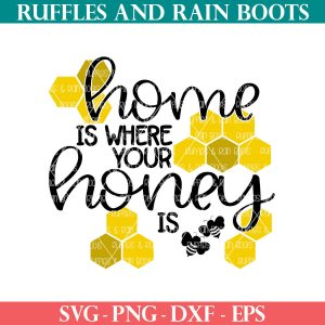 home is where your honey is svg with bee and honeycomb