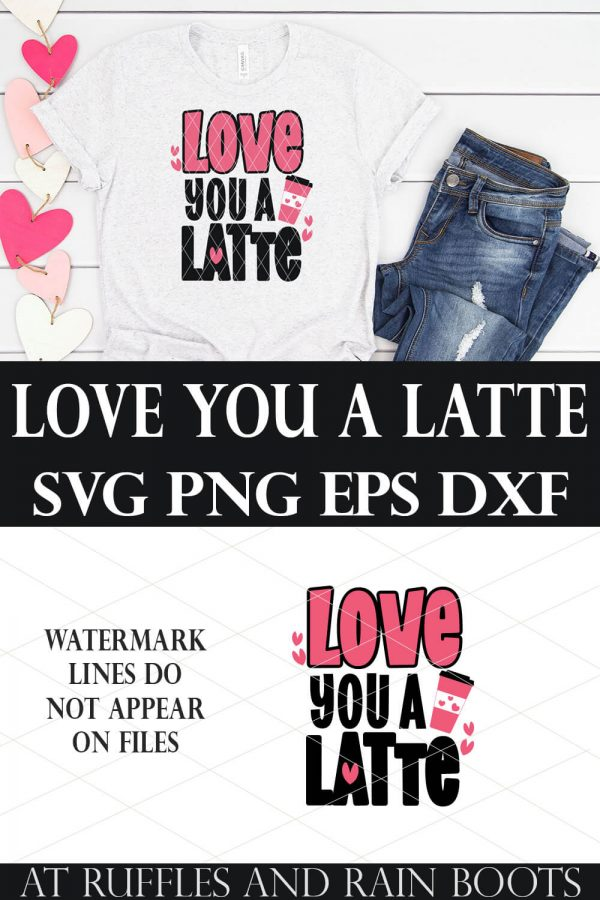 collage of svg and love you a latte t shirt on white wood background