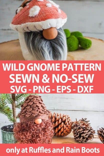 photo collage of mushroom gnome and pine cone gnome with text which reads wild gnome pattern sewn & no-sew svg png eps dxf
