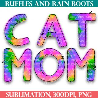 free tie dye sublimation for cat mom and dog mom from ruffles and rain boots