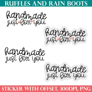 handmade just for you sticker small business for ruffles and rain boots shop