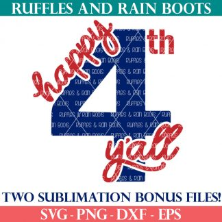 happy 4th y'all svg sublimation from ruffles and rain boots