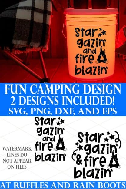 star gazin fire blazin svg set for camp buckets and camping blanks