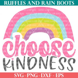 premium choose kindness svg with rainbow from ruffles and rain boots