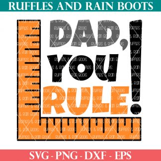 Dad You Rule Free Father's Day SVG from ruffles and rain boots