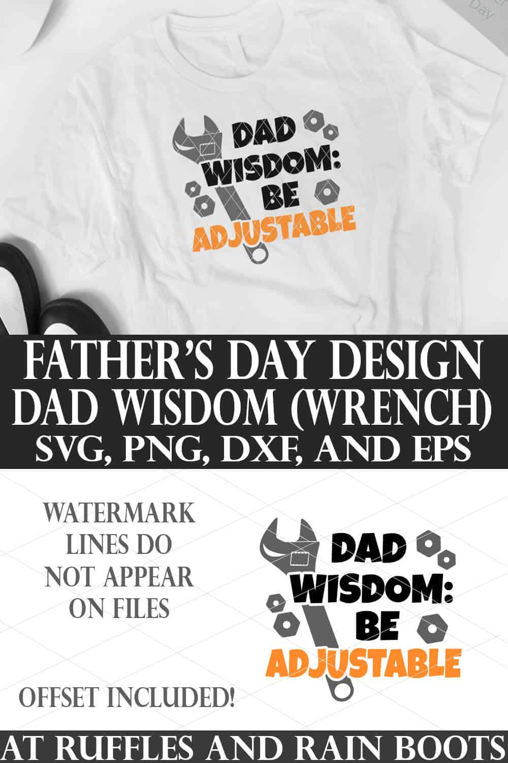 stacked image of white t shirt on white table with tennis shoes and Father's Day SVG in vinyl which reads Dad Wisdom Be Adjustable with wrench svg