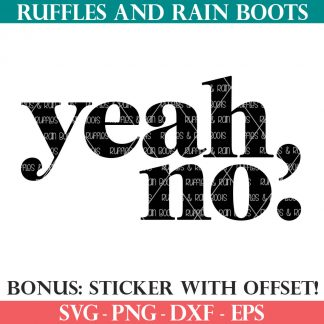 yeah, no svg sarcastic funny style from ruffles and rain boots svg