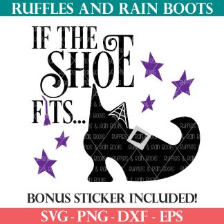 if the shoe fits witch svg for halloween on white background from ruffles and rain boots
