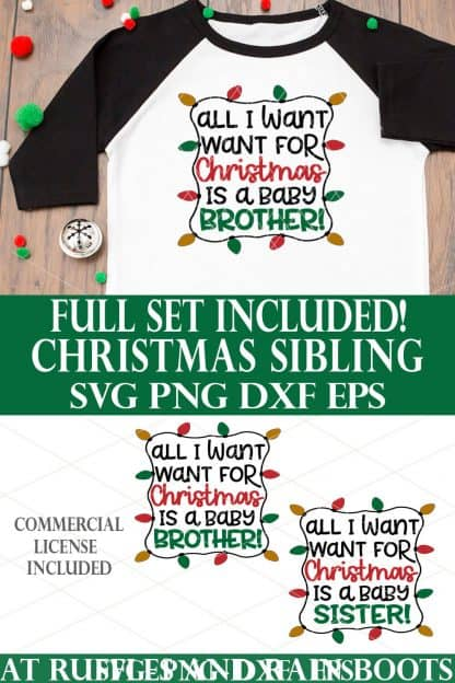 photo collage of All I want for Christmas SVG Brother Cut File Sister with text which reads full set included christmas sibling svg png dxf eps commercial license included