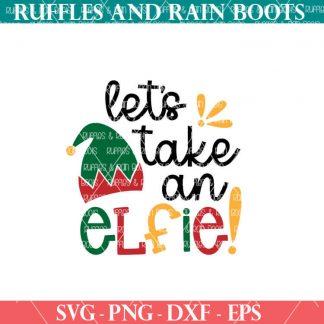 Let's Take an Elfie design for cricut or silhouette