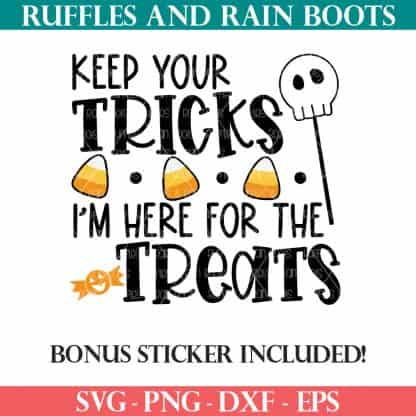 keep your tricks i am here for the treats halloween svg for cricut from ruffles and rain boots svg