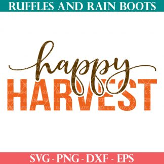 free happy harvest svg for fall cricut and silhouette crafts from ruffles and rain boots