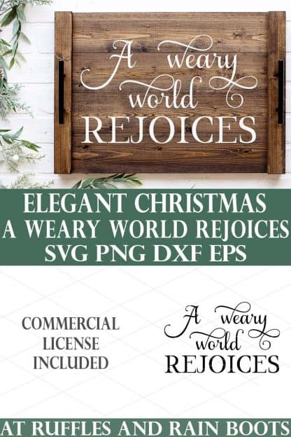vertical collage of a Weary World Rejoices SVG on a Christmas tray with black handles on a white wood background with holiday greenery