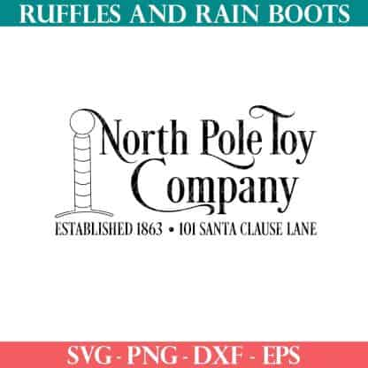 christmas svg of north pole toy company from ruffles and rain boots