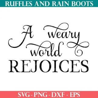 free christmas svg of a weary world rejoices cut file set in an elegant style from ruffles and rain boots
